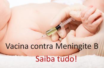 Saiba mais sobre a vacina anti Meningite B